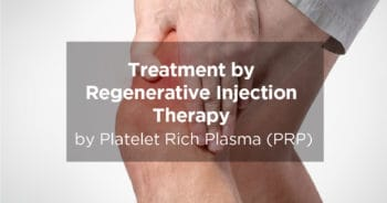 Treatment by Regenerative Injection Therapy by Platelet Rich Plasma (PRP)
