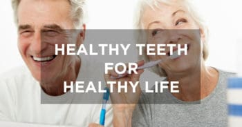 Healthy Teeth for Healthy Life